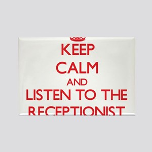 Keep Calm and Listen to the Receptionist Magnets