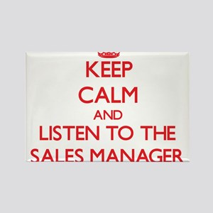 Keep Calm and Listen to the Sales Manager Magnets
