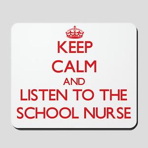 Keep Calm and Listen to the School Nurse Mousepad