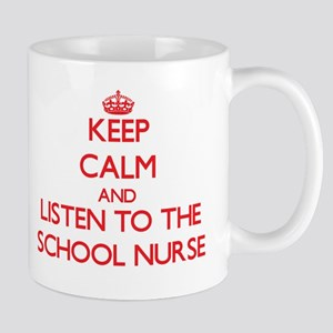 Keep Calm and Listen to the School Nurse Mugs
