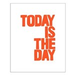 Today is the day Posters