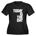 Today is the day Plus Size T-Shirt