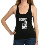 Today is the day Racerback Tank Top