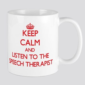 Keep Calm and Listen to the Speech Therapist Mugs