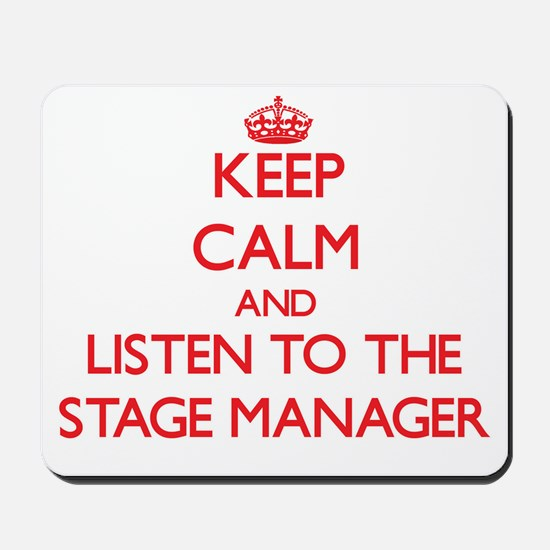 Keep Calm and Listen to the Stage Manager Mousepad