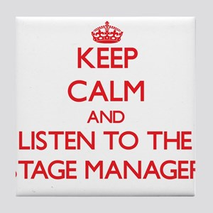 Keep Calm and Listen to the Stage Manager Tile Coa