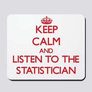 Keep Calm and Listen to the Statistician Mousepad
