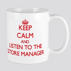 Keep Calm and Listen to the Store Manager Mugs