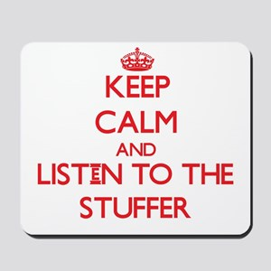 Keep Calm and Listen to the Stuffer Mousepad