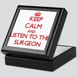 Keep Calm and Listen to the Surgeon Keepsake Box