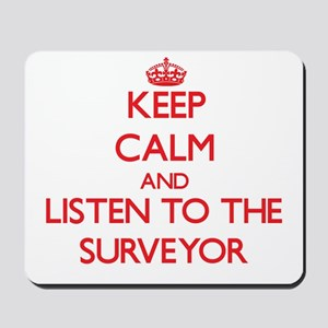 Keep Calm and Listen to the Surveyor Mousepad