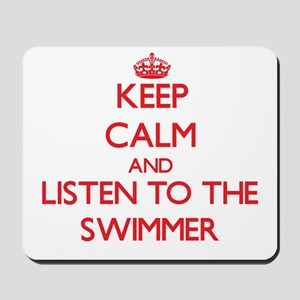 Keep Calm and Listen to the Swimmer Mousepad