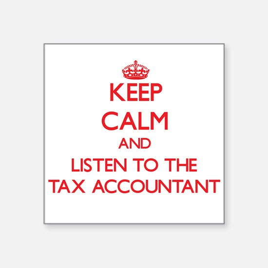 Keep Calm and Listen to the Tax Accountant Sticker
