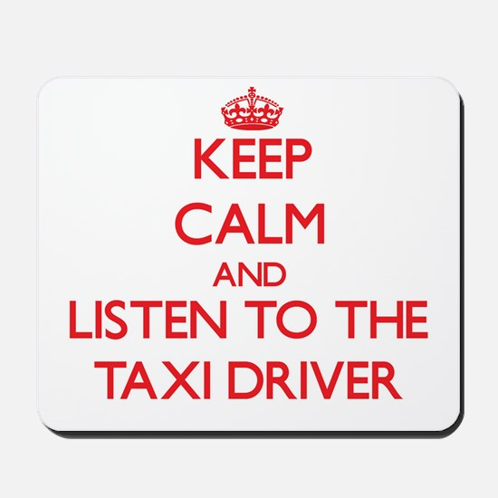 Keep Calm and Listen to the Taxi Driver Mousepad
