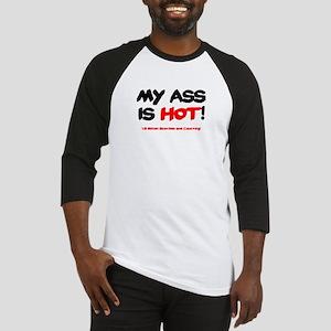MY ASS IS HOT! Baseball Jersey