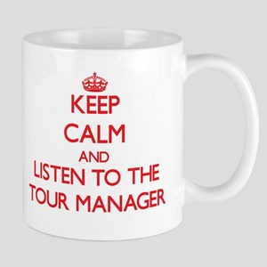 Keep Calm and Listen to the Tour Manager Mugs