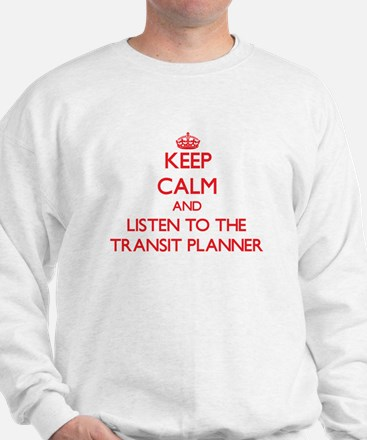 Keep Calm and Listen to the Transit Planner Sweats