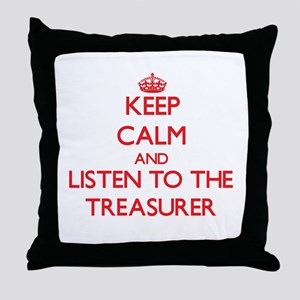 Keep Calm and Listen to the Treasurer Throw Pillow