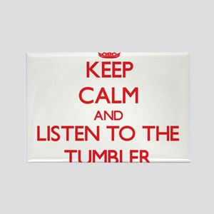 Keep Calm and Listen to the Tumbler Magnets