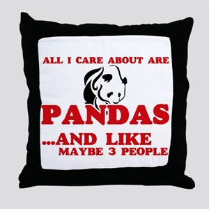 All I care about are Pandas Throw Pillow