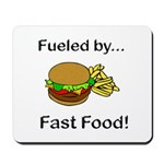 Fueled by Fast Food Mousepad