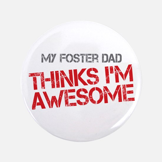 """Foster Dad Awesome 3.5"""" Button"""