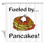 Fueled by Pancakes Shower Curtain