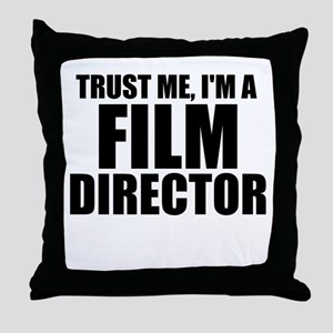 Trust Me, I'm A Film Director Throw Pillow