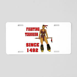 Fighting Terrorism Since 1492 Aluminum License Pla