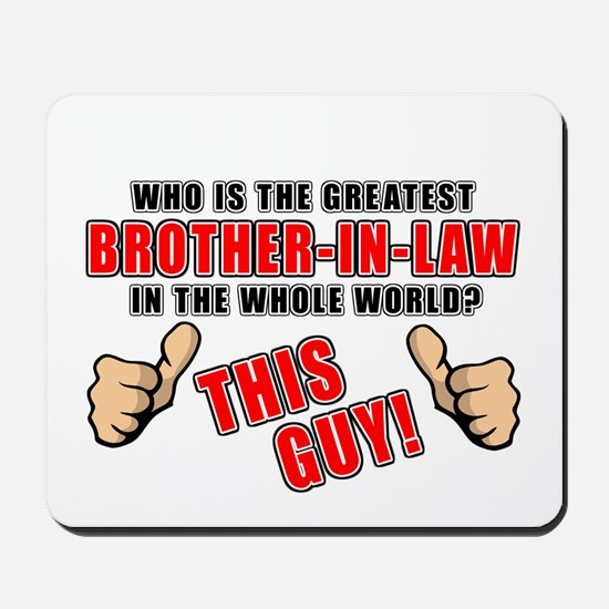 GREATEST BROTHER-IN-LAW Mousepad