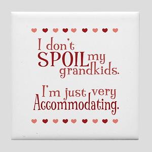 I dont spoil my grandkids Im just very accommodati