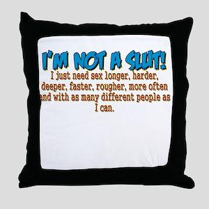Not A Slut Throw Pillow
