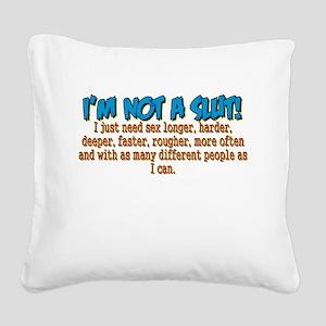 Not A Slut Square Canvas Pillow
