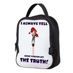 I always tell the truth... Neoprene Lunch Bag