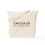 Calculus Is Rocket Science Tote Bag