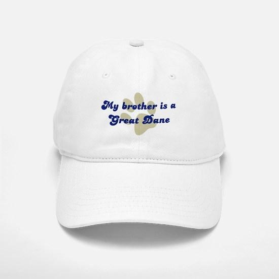My Brother is Great Dane Baseball Baseball Cap