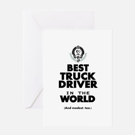 The Best in the World Truck Driver Greeting Cards
