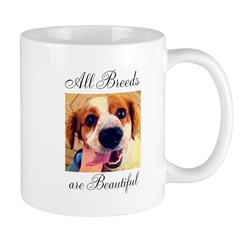 &Quot;All Breeds Are Beautiful&Quot; Mug
