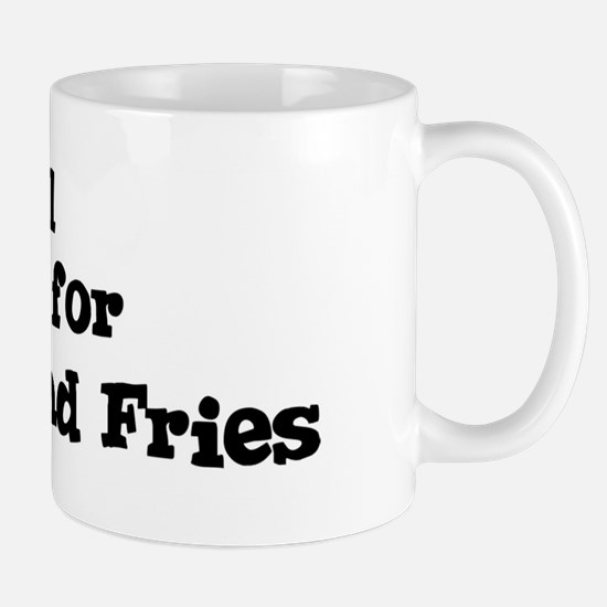 Will work for Burger And Frie Mug