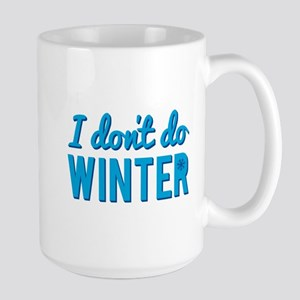 I Dont Do Winter Mugs