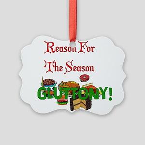 Reason For Season Is Gluttony Ornament
