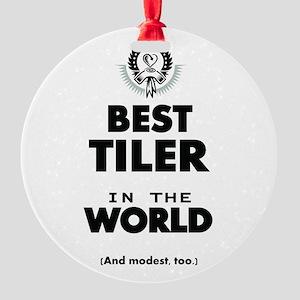The Best in the World Tiler Ornament
