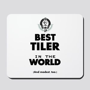 The Best in the World Tiler Mousepad