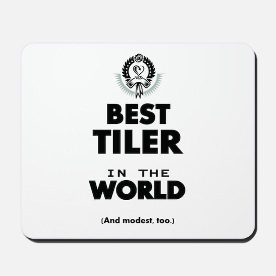 The Best in the World Tiler Mousepad