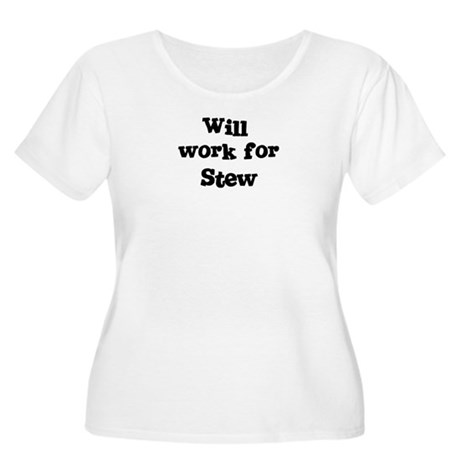 Will work for Stew Women's Plus Size Scoop Neck T-