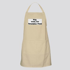 Will work for Brazilian Food BBQ Apron