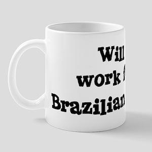 Will work for Brazilian Food Mug