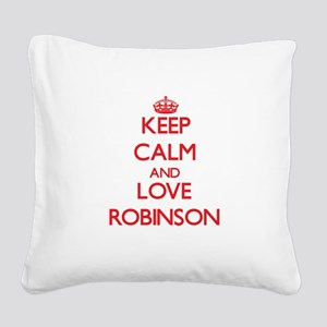 Keep calm and love Robinson Square Canvas Pillow