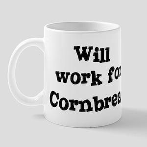 Will work for Cornbread Mug