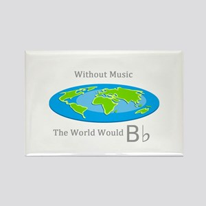 Without Music the World Would B flat Magnets